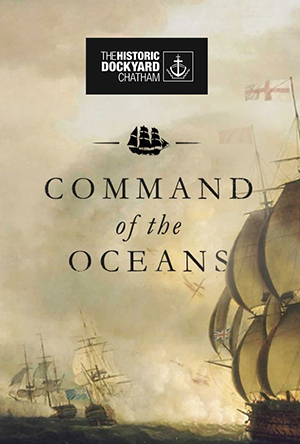 Chatham Dockyard: Command Of The Oceans
